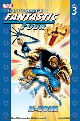 Ultimate Fantastic Four Volume 3: N-Zone