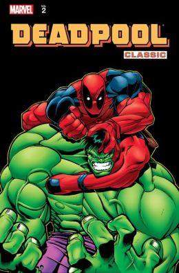 Deadpool Classic Volume 2