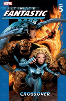 Ultimate Fantastic Four Volume 5: Crossover