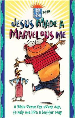 Jesus Made a Marvelous Me (Jesus In My Little Pocket Series)