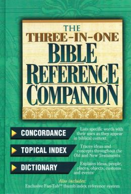 The Three-In-One Bible Reference Companion: Super Value Edition