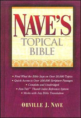 Nave's Topical Bible: Super Value Edition