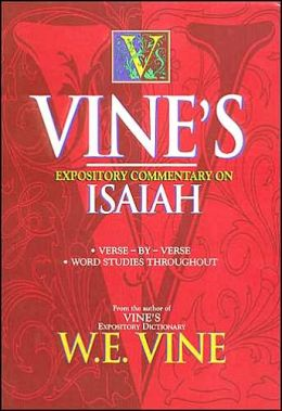 Vine's Expository Commentary On Isaiah