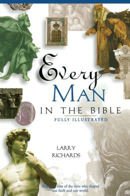 Every Man in the Bible: Everything in the Bible Series