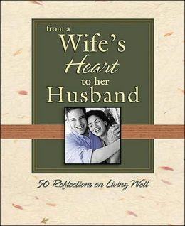 From a Wife's Heart to Her Husband: 50 Reflections on Living Well