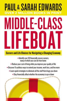 Middle Class Lifeboat: Careers and Life Choices for Navigating a Changing Economy