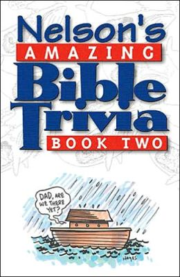 Nelson's Amazing Bible Trivia: Book Two