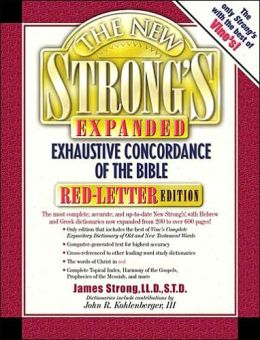 The New Strong's Expanded Exhaustive Concordance of the Bible Red-Letter Edition