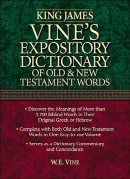 King James Vine's Expository Dictionary Of The Old And New Testament
