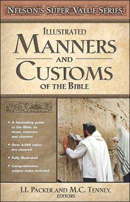 Illustrated Manners and Customs of the Bible (Nelson's Super Value Series)