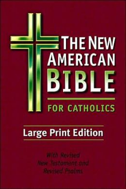 The New American Bible For Catholics Large Print Edition: A wonderful large print Bible for Catholics.