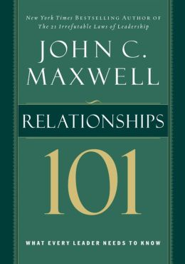 Relationships 101: What Every Leader Needs to Know