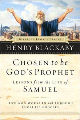 Chosen to Be God's Prophet: How God Uses Those He Chooses