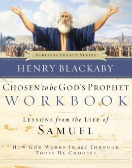 Chosen to Be God's Prophet Workbook: How God Uses Those He Chooses