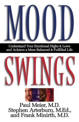 Mood Swings: Understand Your Emotional Highs and Lowsand Achieve a More Balanced and Fulfilled Life