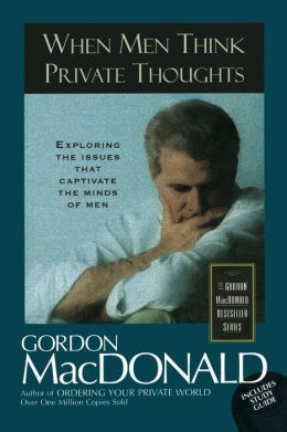When Men Think Private Thoughts: Exploring the Issues that Captivate the Minds of Men