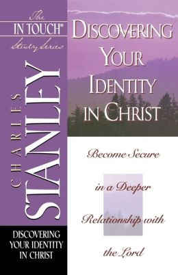 The In Touch Study Series: Discovering Your Identity In Christ