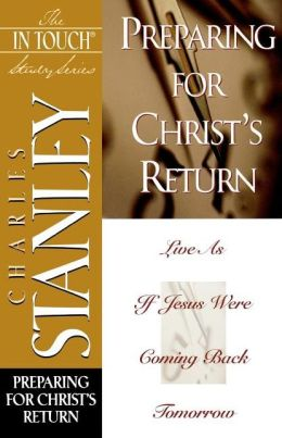 The In Touch Study Series: Preparing for Christ's Return