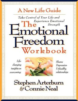 Emotional Freedom Workbook: Take Control of Your Life And Experience Emotional Strength