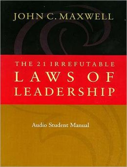 The 21 Irrefutable Laws of Leadership Audio Student Manual