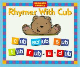 Rhymes with Cub (Beginner Phonics Series)