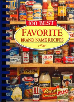 100 Best Favorite Brand Name Recipes (Favorite Brand Name Recipes Series)