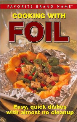 Cooking with Foil (Favorite Brand Name Series)