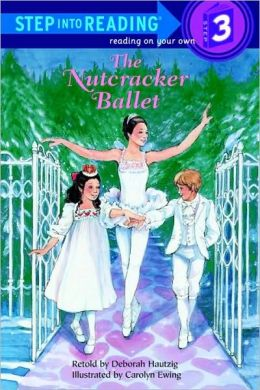 The Nutcracker Ballet ((Step into Reading Book Series: A Step 3 Book)