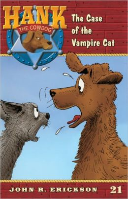 The Case of the Vampire Cat (Hank the Cowdog Series #21) (Turtleback School & Library Binding Edition)