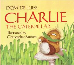 Charlie the Caterpillar (Turtleback School & Library Binding Edition)