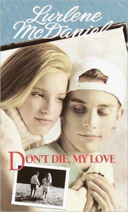 Don't Die, My Love (Turtleback School & Library Binding Edition)