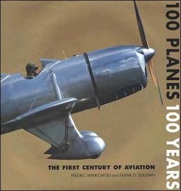 100 Planes 100 Years: The First Century of Aviation