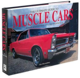 The Ultimate Guide to Muscle Cars: America's Greatest Driving Experience