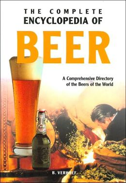 The Complete Encyclopedia of Beer: A Comprehensive Directory of the Beers of the World (Complete Encyclopedia Series)
