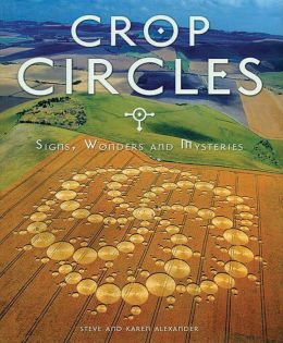 Crop Circles: Mysteries of the Fields Revealed