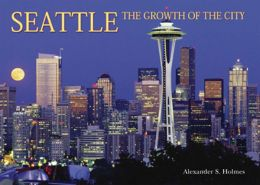 Seattle: The Growth of the City