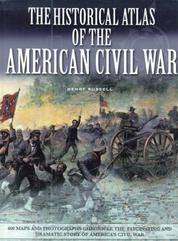 The Historical Atlas of the Civil War