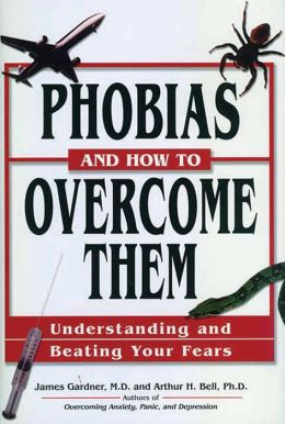 Phobias and How to Overcome Them