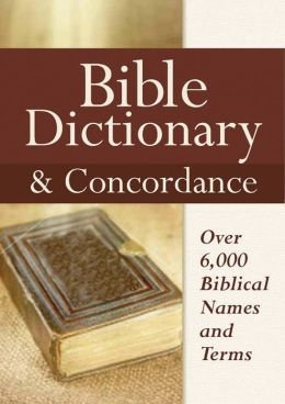 Bible Dictionary and Concordance