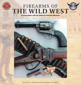 Firearms of the Wild West