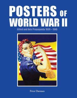 Posters of World War II: Allied and Axis Propaganda 1939 - 1945