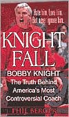 Knight Fall: The True Story Behind America's Most Controversial Coach