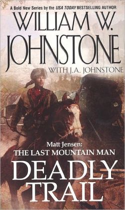 Matt Jensen: The Last Mountain Man (Matt Jensen: The Last Mountain Man Series #1)