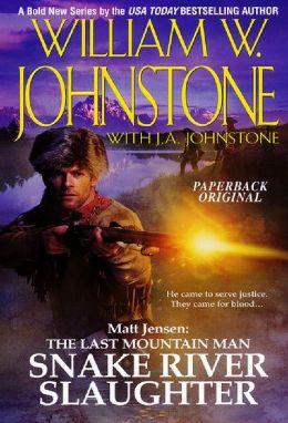 Snake River Slaughter (Matt Jensen: The Last Mountain Man Series #5)
