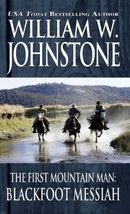 Blackfoot Messiah (First Mountain Man Series #7)