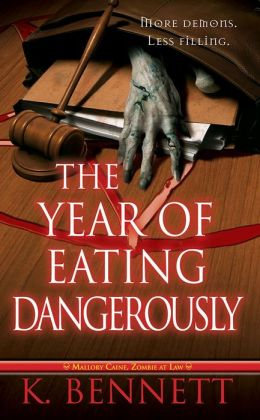 The Year of Eating Dangerously (Mallory Caine, Zombie at Law Series #2)