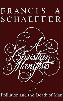 A Christian Manifesto; Pollution and the Death of Man