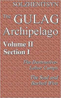 The Gulag Archipelago: The Destructive Labor Camps and the Soul and Barbed Wire