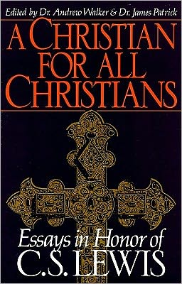 A Christian for All Christians: Essays in Honor of C. S. Lewis