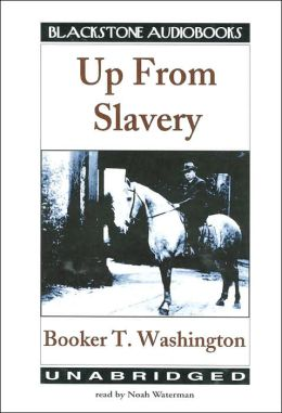 Up from Slavery: An Authoritative Text, Contexts and Composition History, Criticism